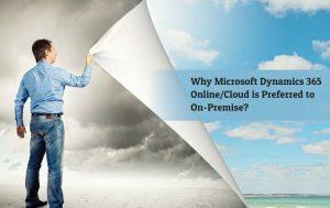 Microsoft Dynamics 365: Online/Cloud Vs. On-Premise