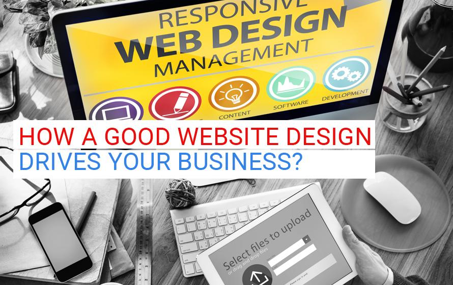 How A Good Website Design Drives Your Business