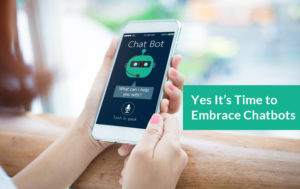 Its time to embrace ChatBots