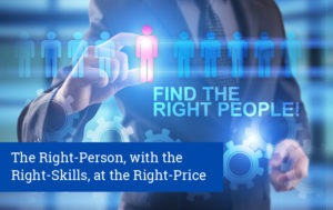The Right-Person, with the Right-Skills, at the Right-Price