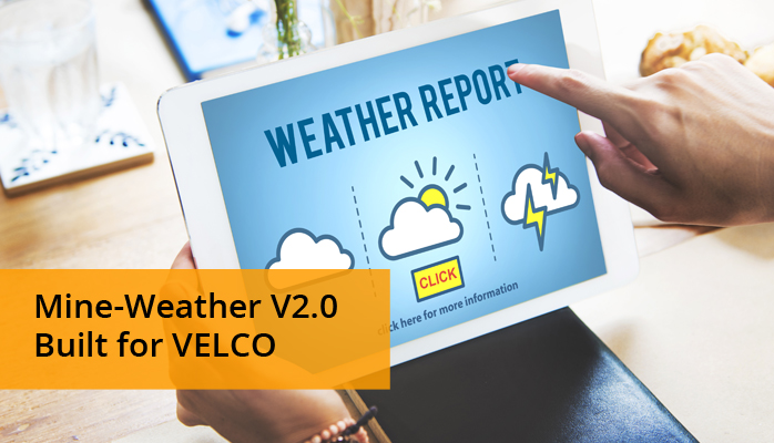 IMPLEMENTING MINE-WEATHER V2.0 BUILT FOR VELCO