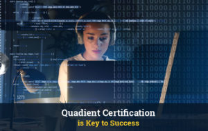 Quadient Certification is Key to Success