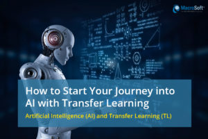 How to Start Your Journey into AI with Transfer Learning