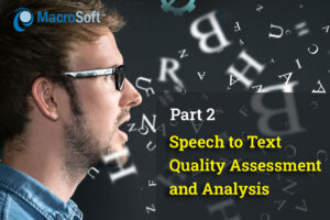 Speech to Text Quality Assessment and Analysis 2